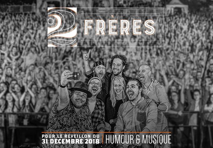 2Frères, lundi 31 décembre 2018 - Laval